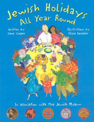 Jewish Holidays All Year Round By Cooper, Ilene/ Savadier, Elivia (ILT)/ Feinberg, Josh/ Savadier, Elivia/ Jewish Museum (New York, N. Y.)