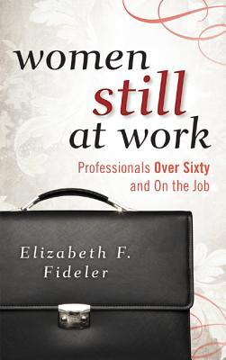 Women Still at Work By Fideler, Elizabeth S.